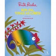 Literatura: Bom dia, todas as cores. Autores: Ruth Rocha. Editora: Quinteto.