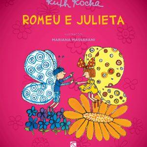 #LIVRO: ROMEU E JULIETA – Autores: Ruth Rocha. Editora: Salamandra.