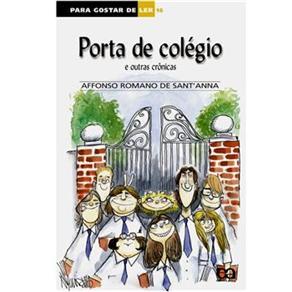 #LIVRO: COLEÇÃO PARA GOSTARDE LER – PORTA DO COLÉGIO – Autor: Affonso Romano de Sant'anna. Editora: Ática
