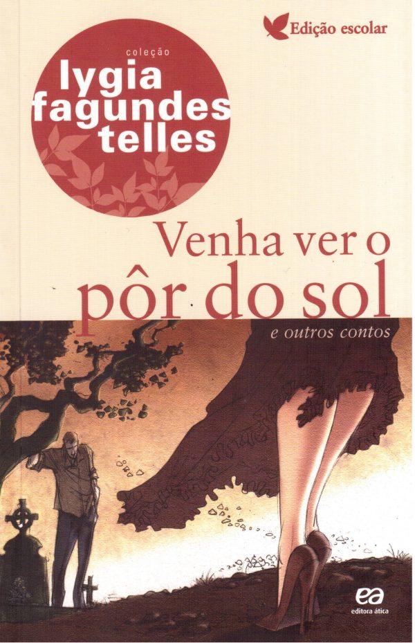 Livro: Coleção Edição Escolar - Venha Ver o Por do Sol. Autor: Lygia Fagundes Telles. Editora: Ática-0