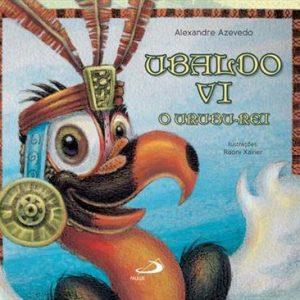 #LIVRO: UBALDO VI – O URUBU-REI