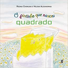 #LIVRO: O PINTINHO QUE NASCEU QUADRADO