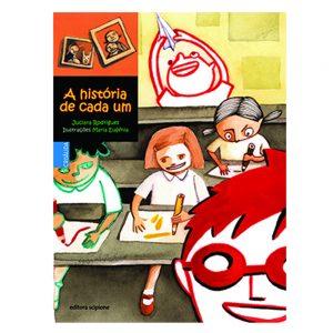 #LIVRO: A HISTÓRIA DE CADA UM –  Autor: Juciara Rodrigues. Editora: Scipione.
